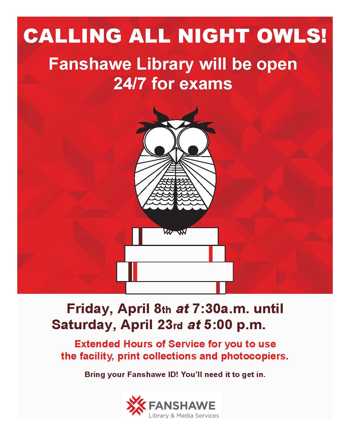 Around exam time, Fanshawe Library will be open 24 hours a day beginning Friday April 8 at 7:30am until Saturday April 23 at 5pm.  Bring your Fanshawe ID to gain access after normal operating hours.