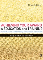 Achieving your award in education and training : a practical guide to successful teaching in the further education and skills sector