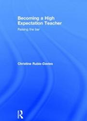 Becoming a high expectation teacher : raising the bar