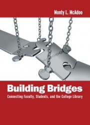 Building Bridges : Connecting Faculty, Students, and the College Library