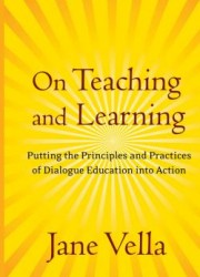 On Teaching and Learning : Putting the Principles and Practices of Dialogue Education into Action (1)