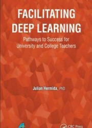 Facilitating deep learning : pathways to success for university and college teachers