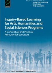 Inquiry-based learning for the arts, humanities, and social sciences : a conceptual and practical resource for educators