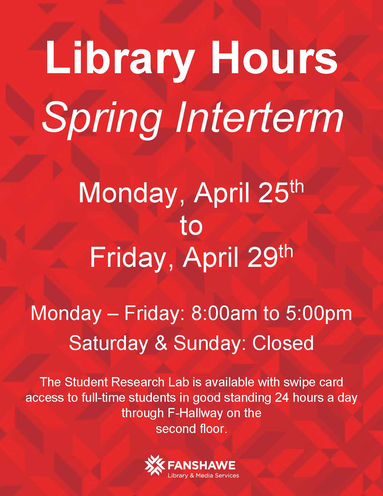 Library Hours for Spring Interterm from Monday, April 25th to Friday, April 29th. Monday – Friday: 8:00am to 5:00pm Saturday & Sunday: Closed. The Student Research Lab is available with swipe card access to full-time students in good standing 24 hours a day through F-Hallway on the second floor