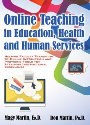 Online teaching in education, health, and human services : helping faculty transition to online instruction and providing tools for attaining instructional excellence