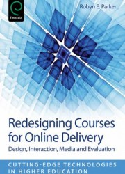 Redesigning courses for online delivery . design, interaction, media & evaluation
