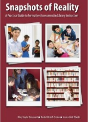Snapshots of reality : a practical guide to formative assessment in library instruction
