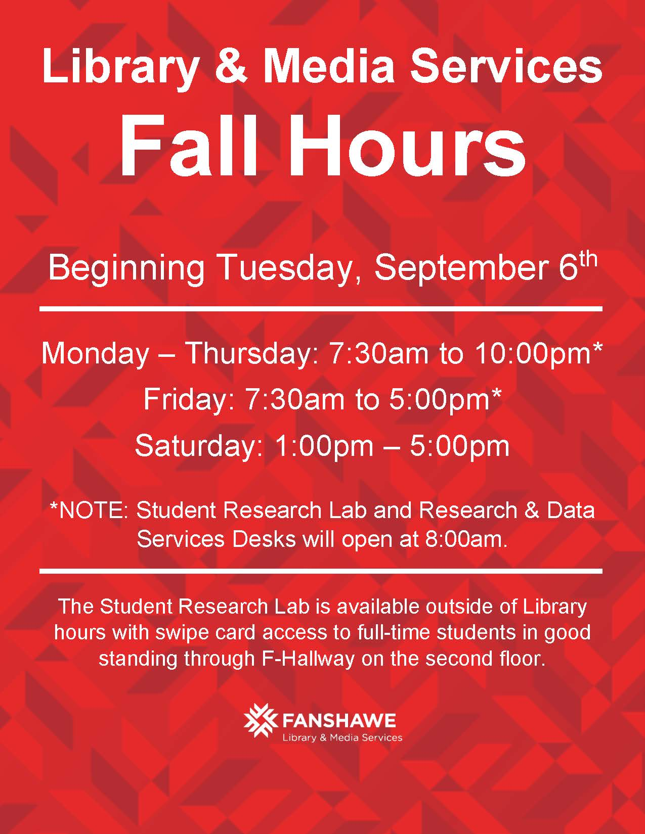 Monday - Thursday: 7:30am* - 10:00pm Friday: 7:30am* to 5:00pm Saturday: 1:00 - 5:00pm *NOTE: Student research Lab and Research & Data Services desks will open at 8:00am