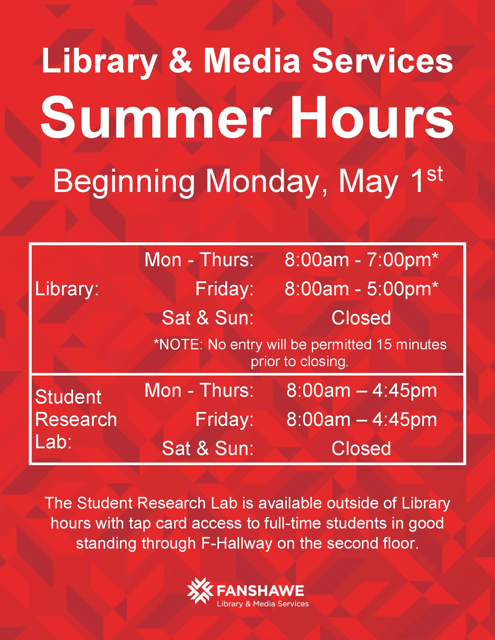 Summer hours begin Monday May 1. Monday to Thursday: 8:00am to 7:00pm. Friday: 8:00am to 4:45pm. Closed on weekends. The Student Research Lab is available with tap card access to full-time students in good standing 24 hours a day through F-Hallway on the second floor