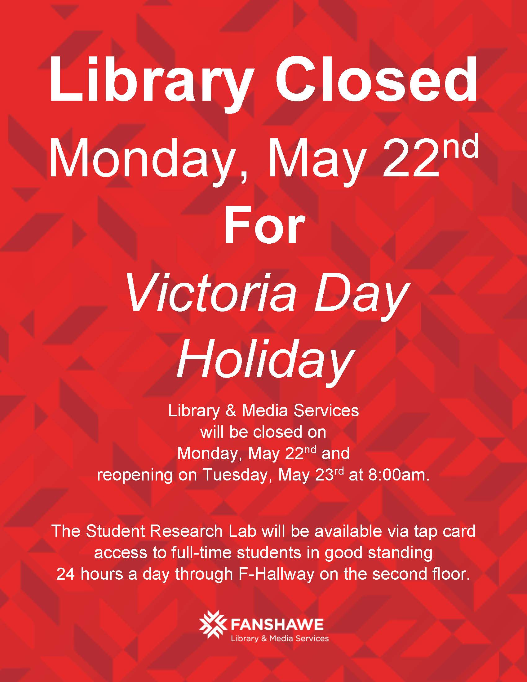Library Will Be Closed Monday May 22 For Victoria Day Holiday The Student  Research Lab Will Be Available Via Tap Card Access To Fulltime Students In  Good