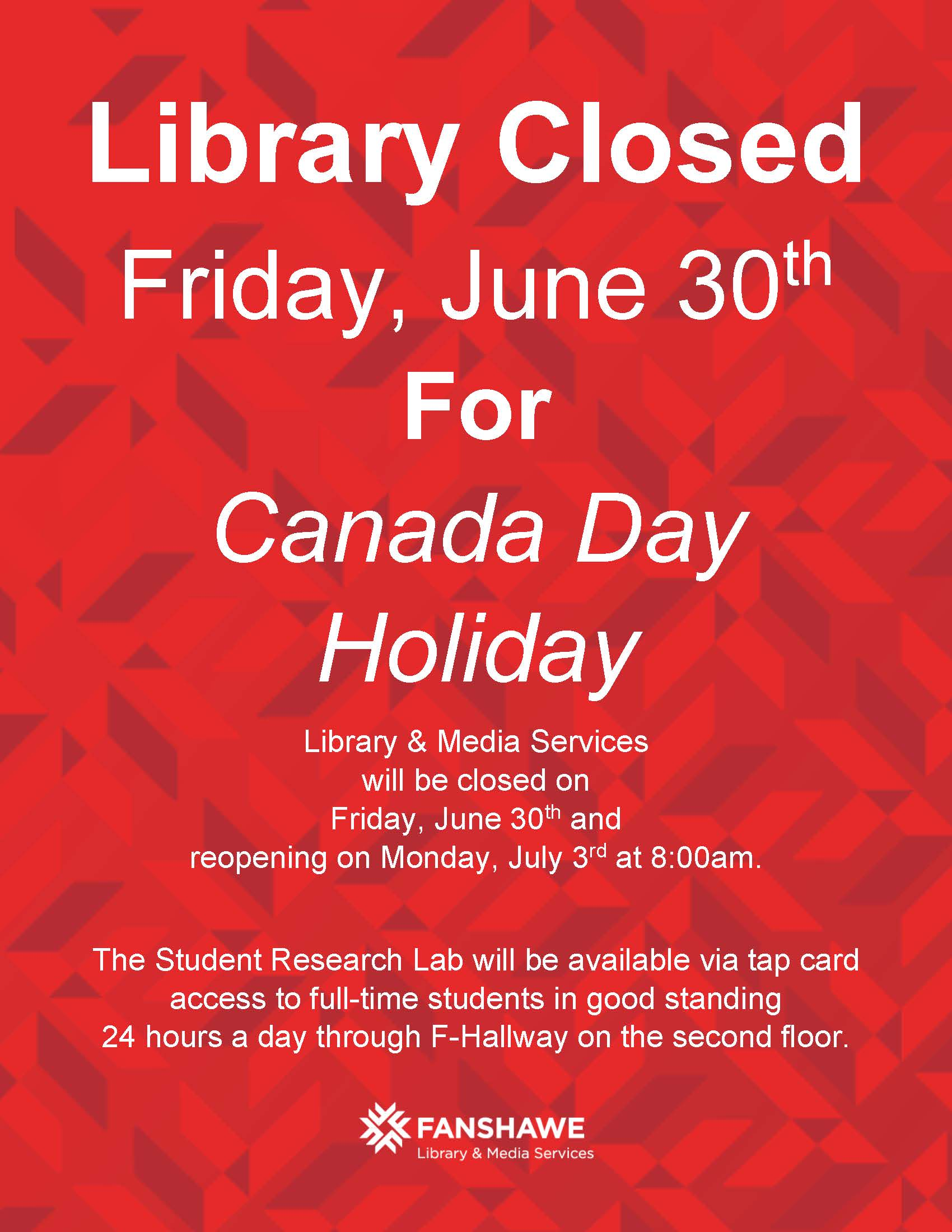 Library & Media Services will be closed on Friday, June 30th and reopening on Monday, July 3rd at 8:00am. The Student Research Lab will be available via tap card access to full-time students in good standing 24 hours a day through F-Hallway on the second floor.