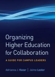 Organizing higher education for collaboration : a guide for campus leaders