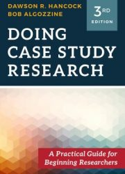 Doing case study research : a practical guide for beginning researchers