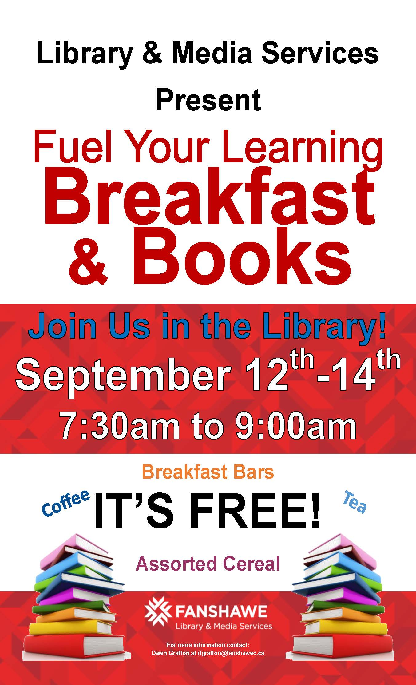 Join us in the library for free breakfast, September 12-14th from 7:30am to 9:00am. Free coffee, tea, breakfast bars and assorted cereals will be available.