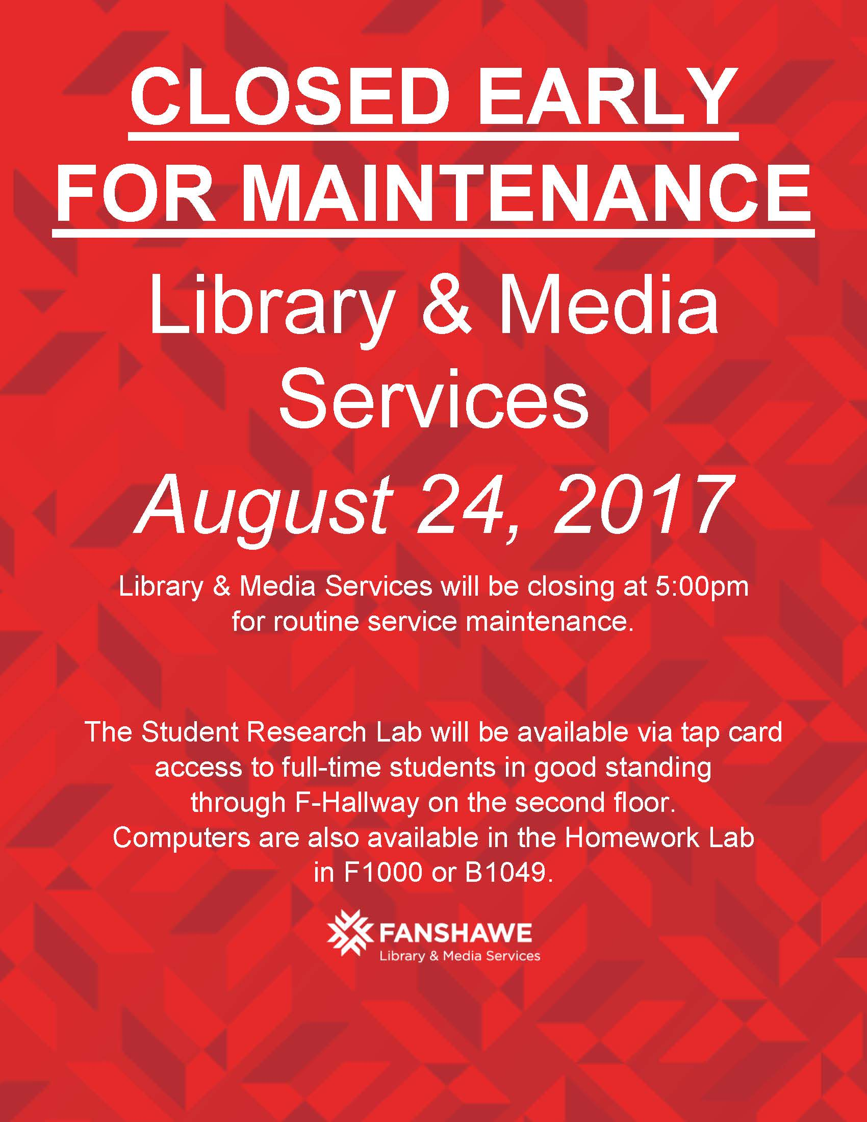 Library and Media Services will be closing early on Thursday August 24th, at 5:00pm for routine maintenance. The Student Research Lab will be available via tap card access to full-time students in good standing  through F-Hallway on the second floor.