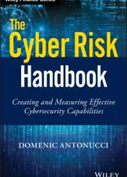 The cyber risk handbook : creating and measuring effective cybersecurity capabilities