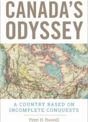 Canada's odyssey : a country based on incomplete conquests