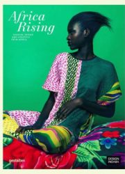 Africa rising : fashion, design and lifestyle from Africa