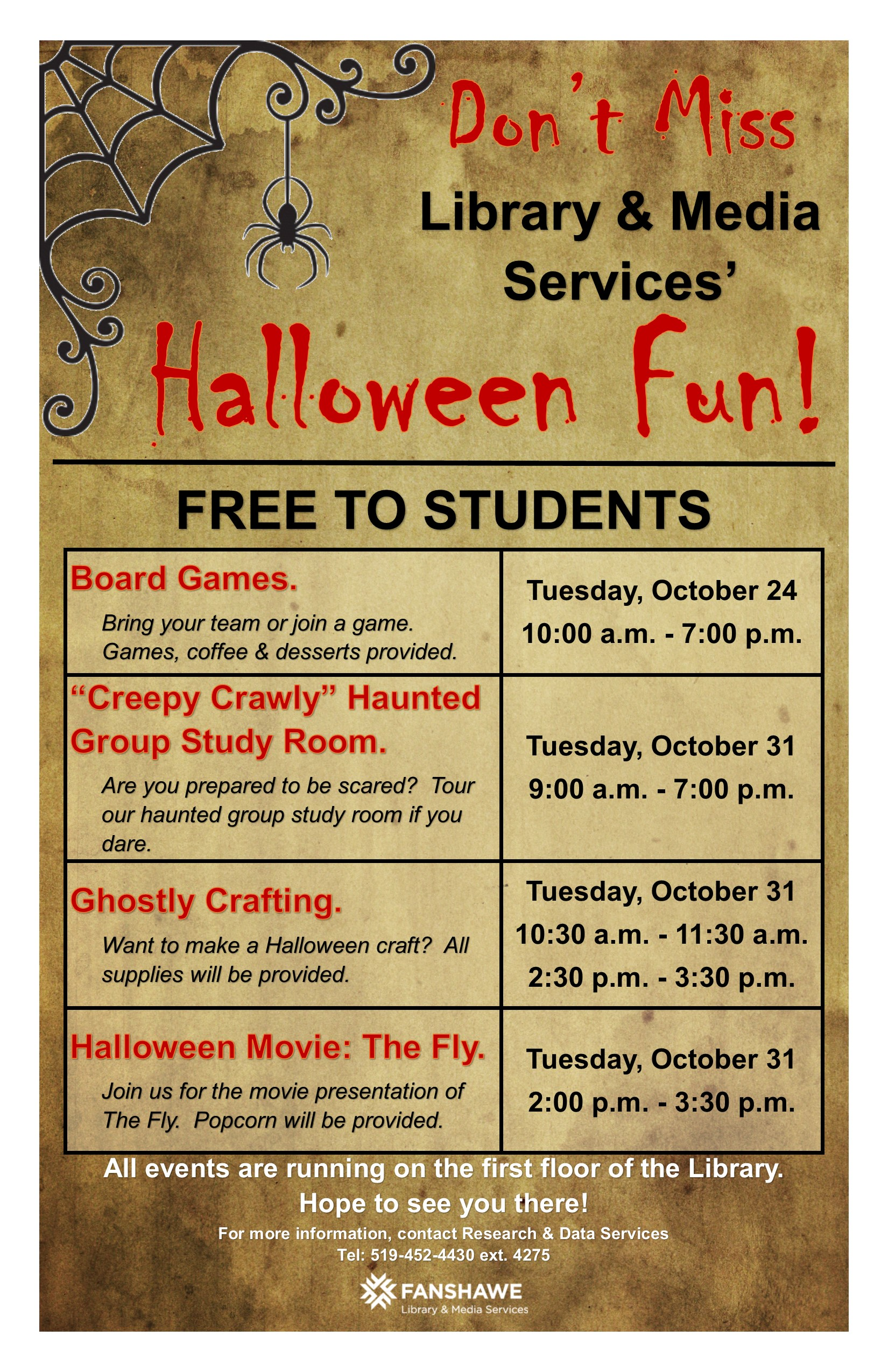 Join us in the library for free Halloween events: On Tuesday October 24th, board games, coffee, and treats. On Tuesday October 31st, join us for a screening of The Fly at 2pm, crafting sessions at 10:30 and 2:30, and checkout out our haunted study room from 9am-7pm. All events are on the first floor of the library, call for more details: 519-452-4430 ext. 4275
