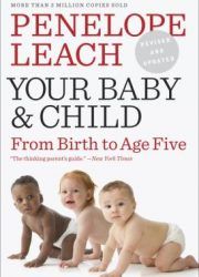Your baby & child : from birth to age five