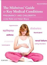 The midwives' guide to key medical conditions pregnancy and childbirth