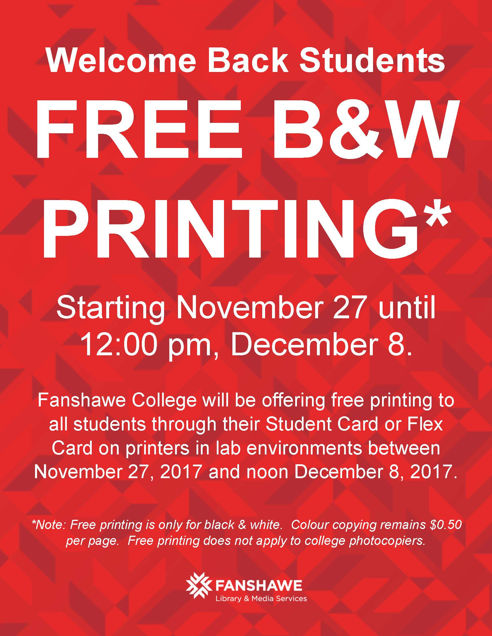 FREE BLACK & WHITE PRINTING* to all students through their Student Card or Flex Card on printers in lab environments between November 27, 2017 and noon on December 8, 2017. *Note: Free printing does not apply to college photocopiers.