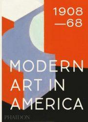 Modern art in America : 1908-68