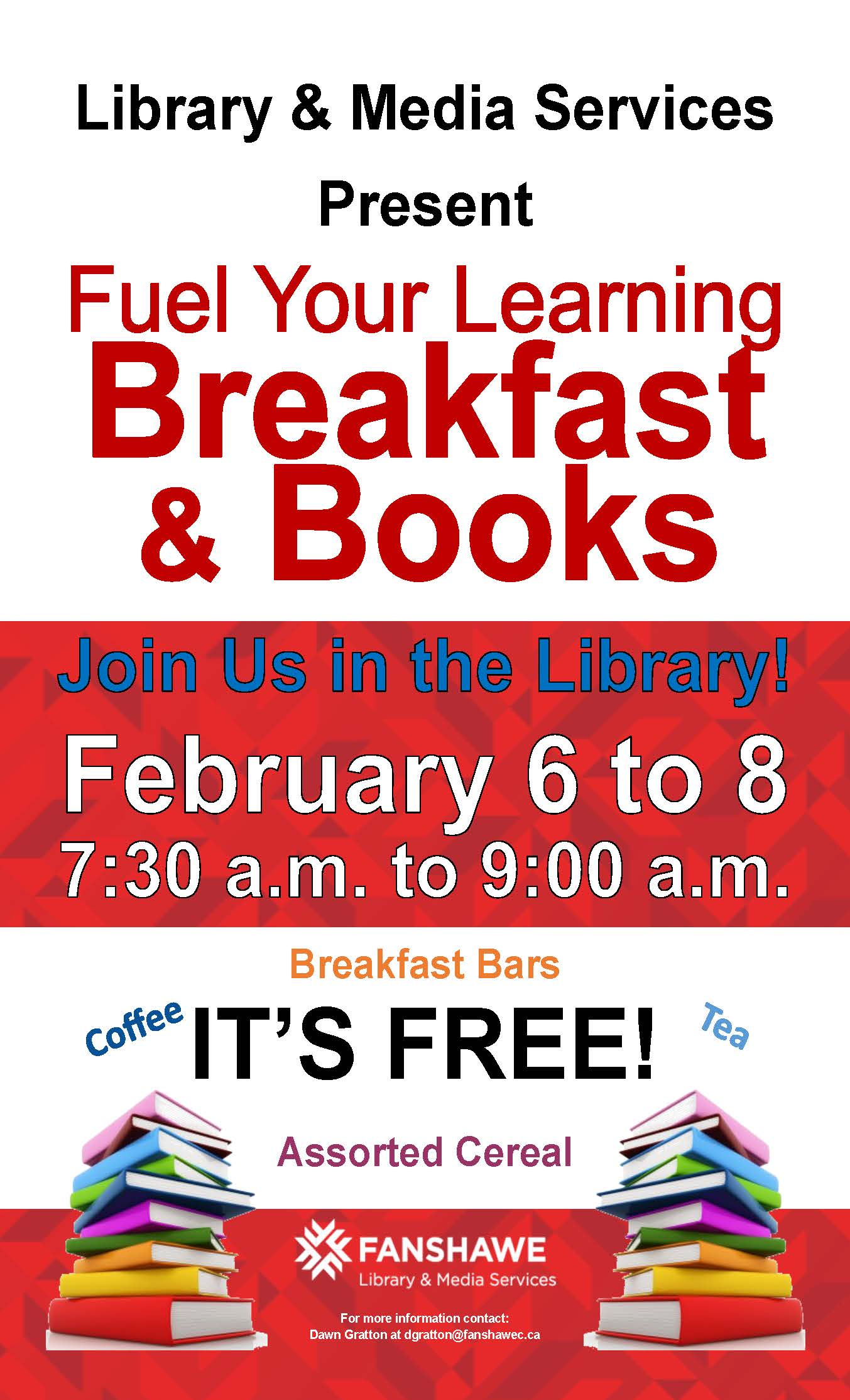 Join us in the library for Breakfast and Books! February 6 to 8, from 7:30 to 9:00 a.m. there will be free coffee, tea, cereal and breakfast bars available in the library.