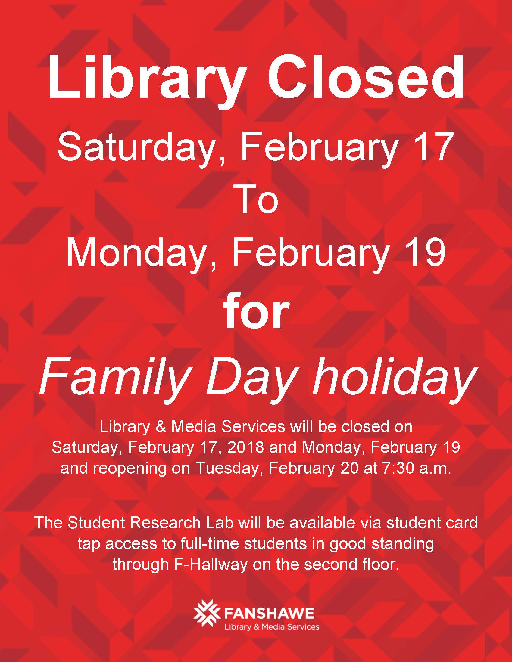 The library will be closed for Family day holiday weekend from Saturday February 17th to Monday the 19th. The Research Lab will be accessible to students in good standing by FANcard tap access through F-hallway on the second floor.