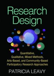 Research design : quantitative, qualitative, mixed methods, arts-based, and community-based participatory research approaches