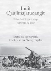 Inuit Qaujimajatuqangit : what Inuit have always known to be true