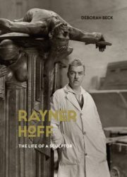 Rayner Hoff : the life of a sculptor