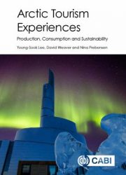 Arctic tourism experiences : production, consumption and sustainability