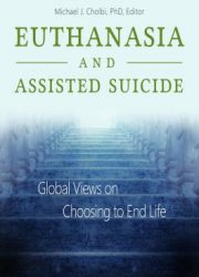 Euthanasia and assisted suicide : global views on choosing to end life