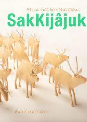 SakKijâjuk : art and craft from Nunatsiavut