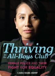 Thriving in an all-boys club : female police and their fight for equality
