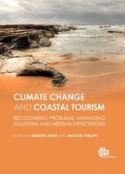 Global climate change and coastal tourism : recognizing problems, managing solutions and future expectations