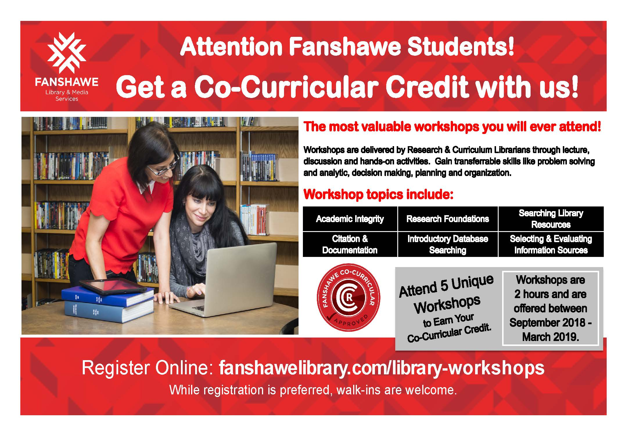 Earn co-curricular credit with library workshops on topics such as: academic integrity, research foundations, searching library resources, citation and documentation, introductory database searching, selecting and evaluation information sources. Attend 5 workshops from September 2018 to March 2019 to earn your co-curricular credit.