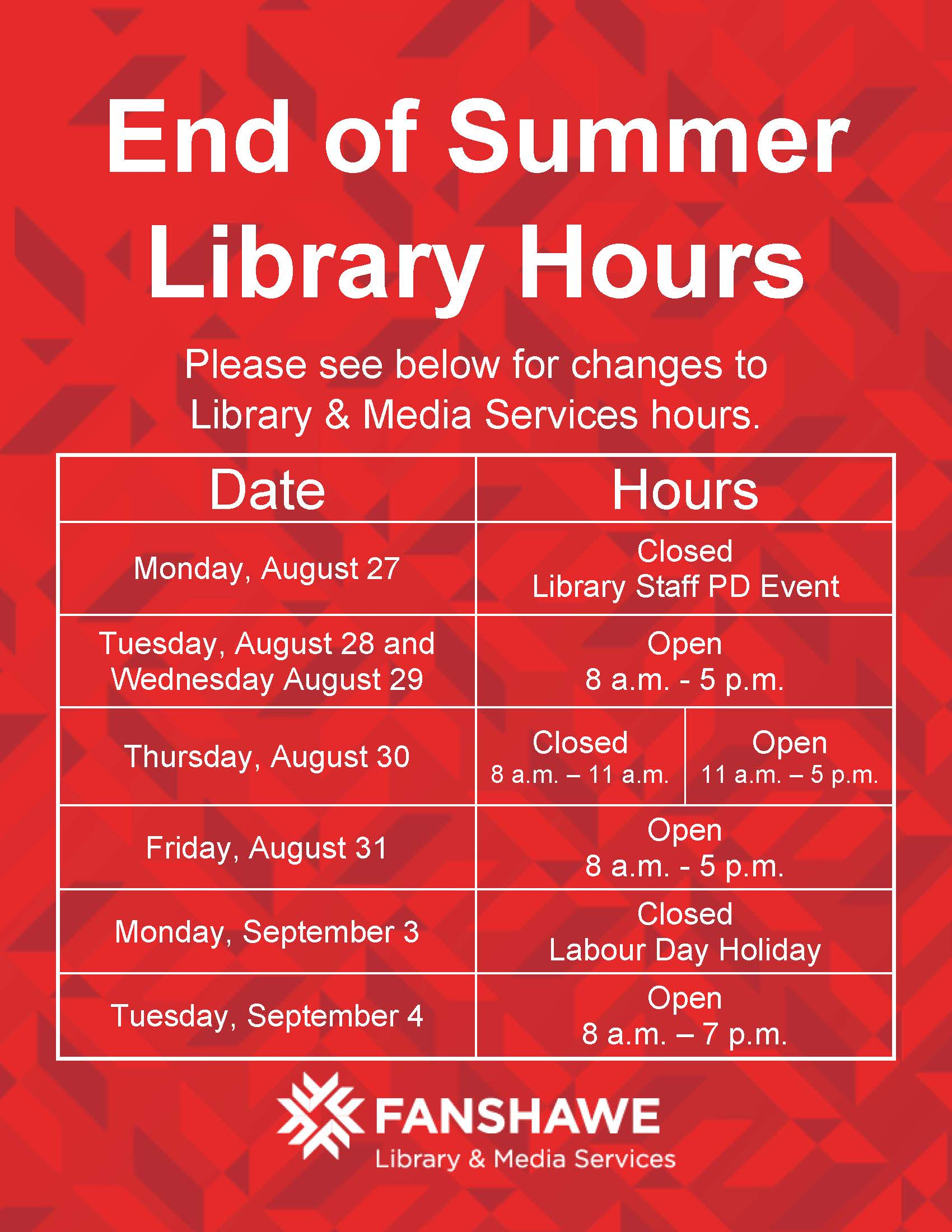 End of summer library hours: August 27 closed. August 28 & 29 open 8:00 a.m. to 5:00 p.m.. August 30 closed for morning, open 11:00 a.m. to 5:00 p.m. August 31 open 8:00 a.m. to 5:00 p.m.. Closed from Saturday to Labour Day Monday. September 4 open 8:00 a.m. to 7:00 p.m. for orientation. Fall hours begin September 5th on the first day of classes.