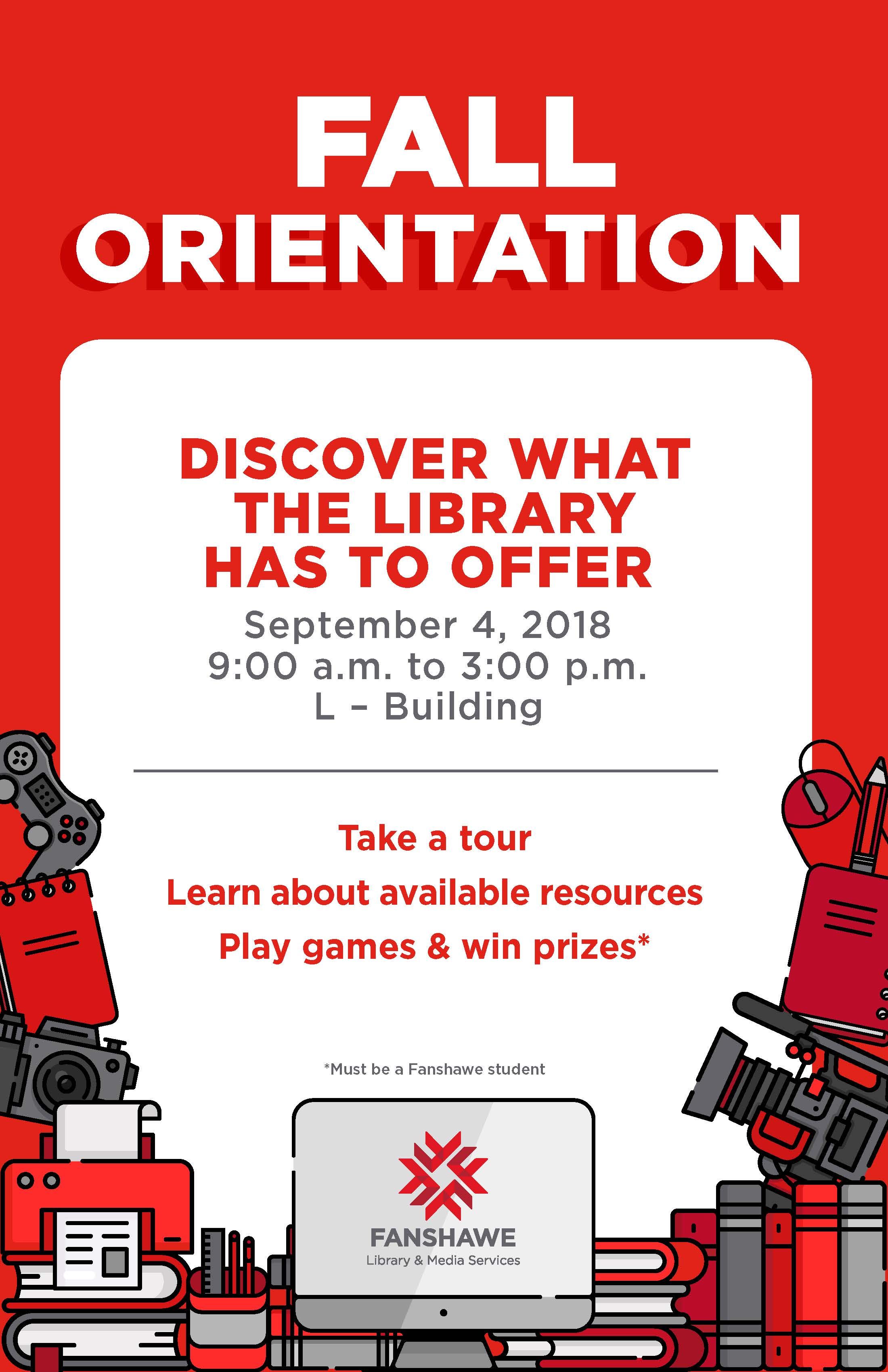 Fall orientation: discover what the library has to offer. September 4th, 2018 from 9:00 a.m. to 3:00 p.m. in L building. Take a tour, learn about resources, play games and win prizes!