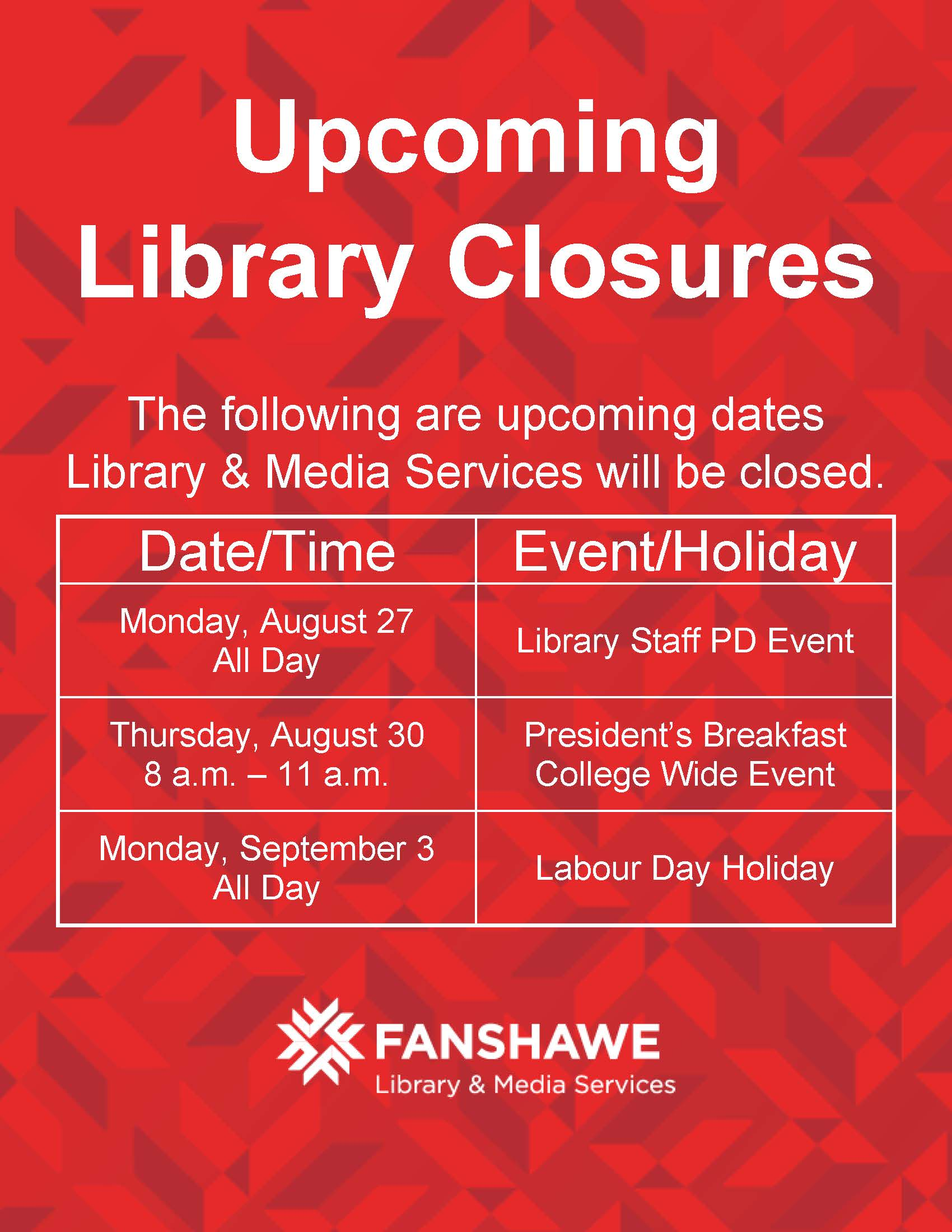 Upcoming closures to Library and Media Services: all day Monday August 27, morning of Thursday August 30 opening at 11:00 a.m., and all day Monday September 3 for Labour Day.