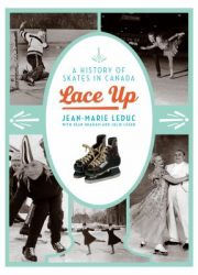 Lace up : a history of skates in Canada