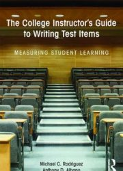 The college instructor's guide to writing test items measuring student learning