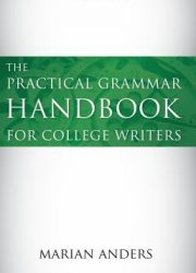 The practical grammar handbook for college writers