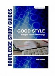 Good style : writing for science and technology Second edition.