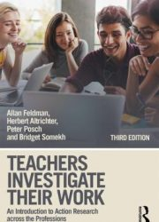 Teachers investigate their work : an introduction to action research across the professions Third edition.