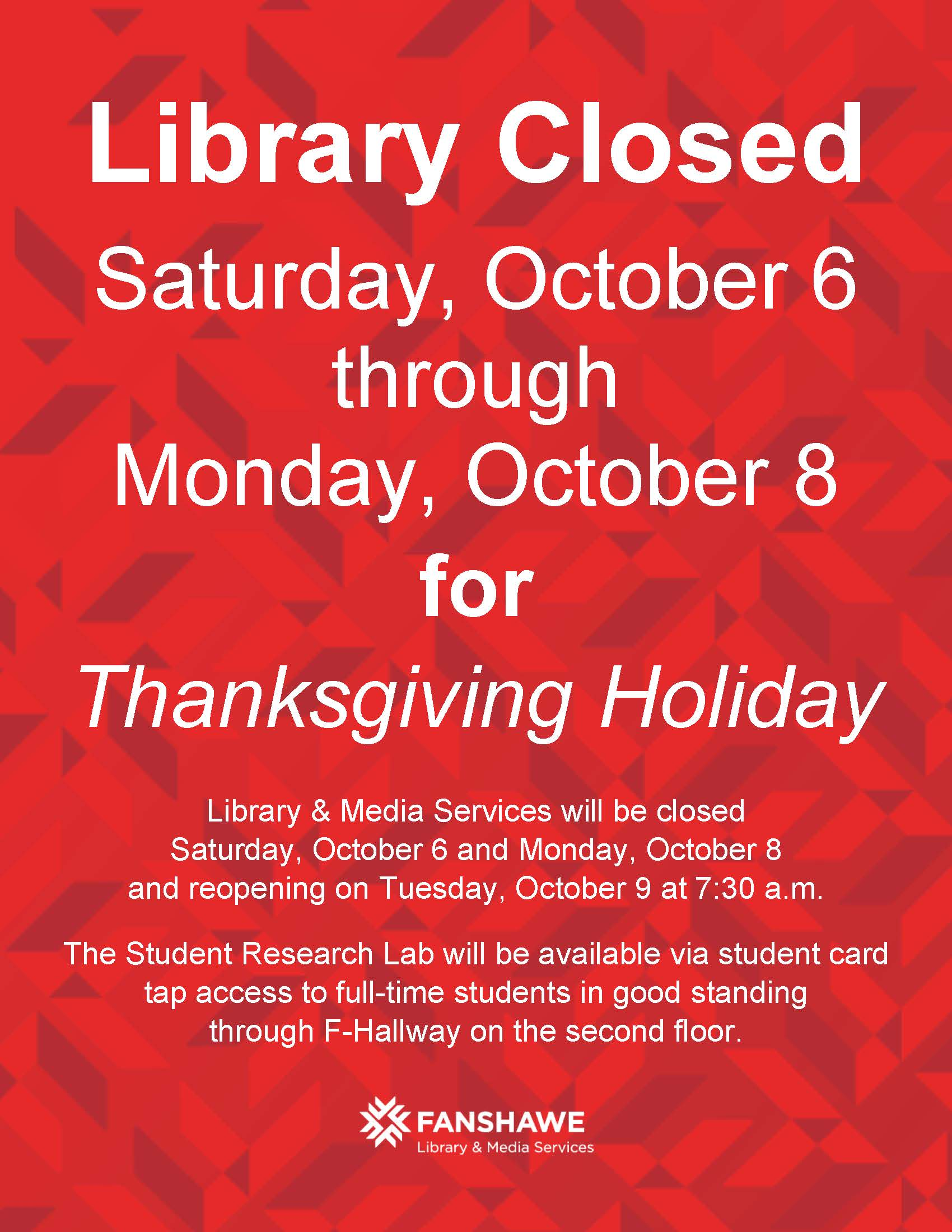 Library closed from Saturday October 6 to Monday October 8 for Thanksgiving holiday. We reopen Tuesday October 9 at 7:30 a.m. The Student Research Lab is available by tap card access to students in good standing through F-hallway on the second floor.