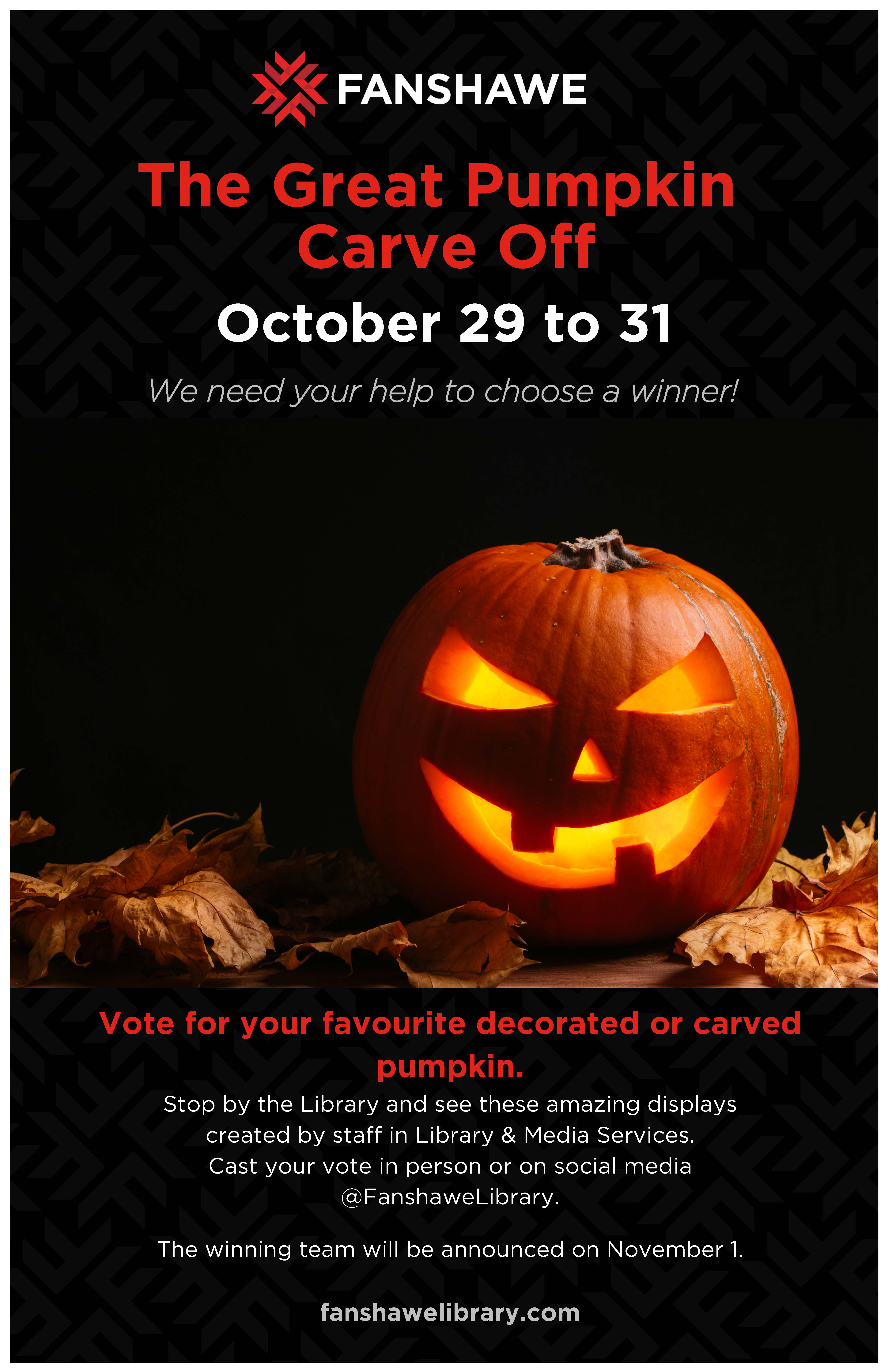 The Great Pumpkin Carve Off: October 29-31 in the Library. Come vote for your favourite pumpkin display created by our very own library staff members. Cast your vote in person or on Facebook and Twitter. Winning team will be announced on November 1st.