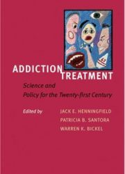 Addiction treatment : science and policy for the twenty-first century