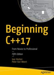 Beginning C++17 : from novice to professional